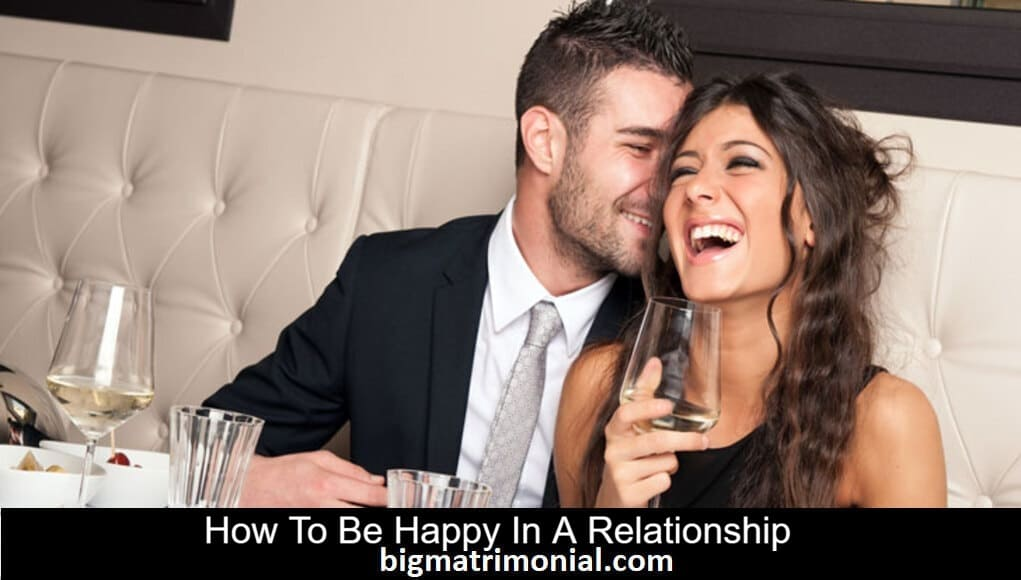 How To Be Happy In A Relationship