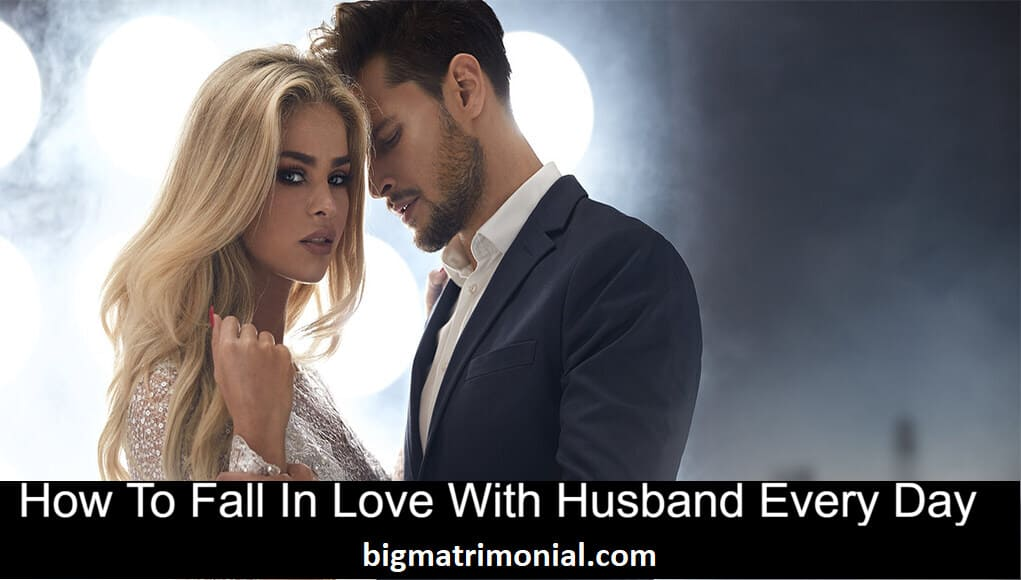 fall in love with husband