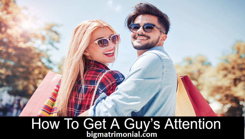 how to get a guy's attention