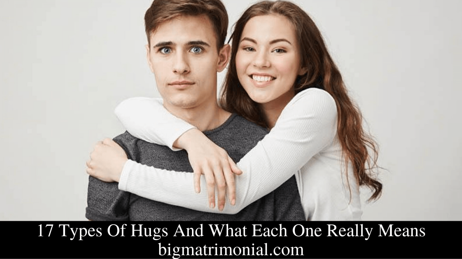 17 Types Of Hugs And What Each One Really Means