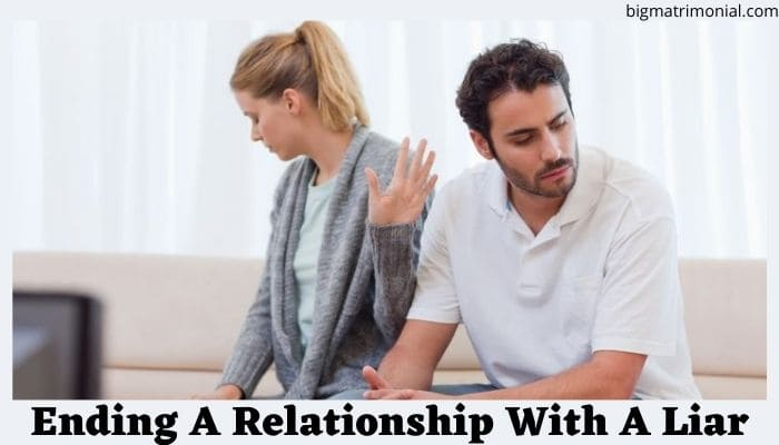 Ending A Relationship With A Liar