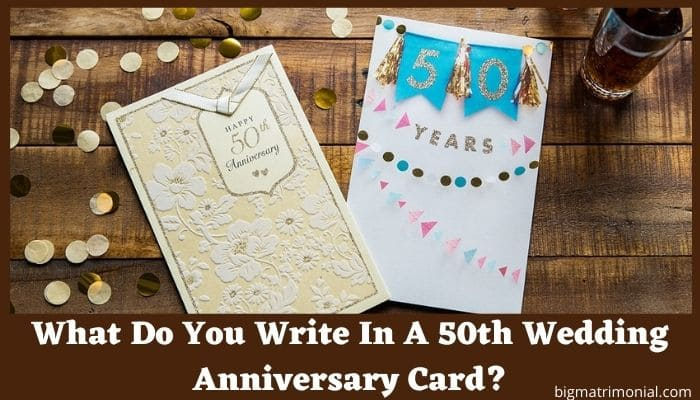 What Do You Write In A 50th Wedding Anniversary Card?